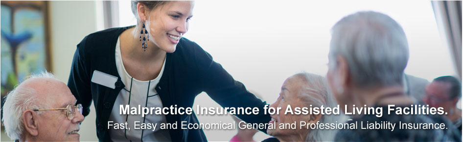 Affordable Reliable Malpractice Insurance for Assisted Living Facilities